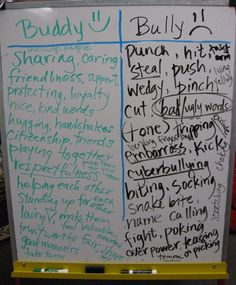 "BULLY/BUDDY LESSOn CHART. This would be a great pre-activity to use when starting a lesson on bullying. It would help students realize what bullying all entails and maybe make them think twice about how something so ""small"" could actually be very hurtful to someone else. It would be a great activity to get students talking with each other and about the issue. - Kaitlyn Griep"