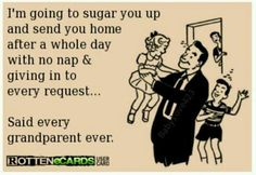 Lol...this is so our girls Grandparents! Nanna, Papaw, CC, and Papaw Steve