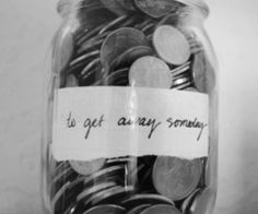 """I'm saving up for California"", she told me as we looked at a mason jar filled dollar coins and quarters."
