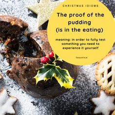 Do you fancy Christmas pudding? Have you ever heard of this Christmas idiom? The proof of the pudding (is in the eating). It means that in order to fully teste something you need to experience it yourself. Proof Of The Pudding, Christmas Pudding, Idioms, Fancy, Eat, Desserts, Food, Languages, Tailgate Desserts