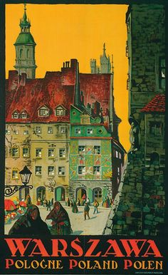 "Stefan Norblin, ""Warszawa / Warsaw"", color lithograph, poster from the colletion of the Wilanów Poster Museum. Retro Poster, Poster Ads, Vintage Canvas, Vintage Art, Vintage Travel Posters, Vintage Postcards, Travel Ads, Travel Europe, Tourism Poster"