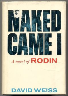 Naked Came I: A Novel of Rodin: David Weiss: 9780340178225: Amazon.com: Books