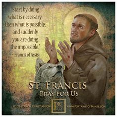 St. Francis of Assisi; He made chosen poverty a glorious gift to God.