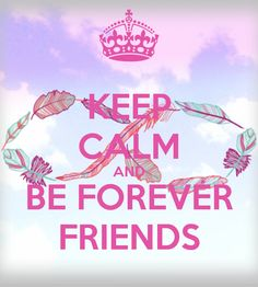 Keep calm ~ this is a special thing for my BFF