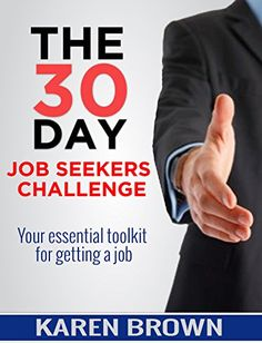 Amazon.com: The 30 Day Job Seekers Challenge: Your essential toolkit for getting a job eBook: Karen Brown: Kindle Store