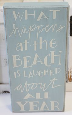 What Happens at the Beach is Laughed About All Year - Wood Box Sign - Primitives by Kathy from California Seashell Company