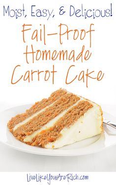 Fail-Proof Homemade Carrot Cake Recipe -family loved and made for over 30 years!