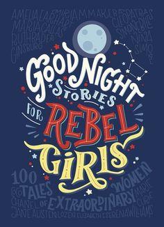 Good Night Stories for Rebel Girls by Elena Favilli, Francesca Cavallo #feminist #nonfiction #childrensnonfiction #biographies