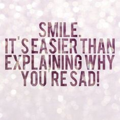 nice Smile Quotes: Why You Are Sad, Smile Explaining Everything