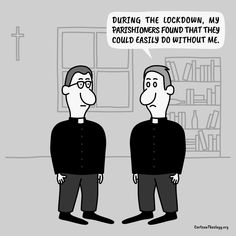 My Parishioners Found That They Could Easily Do Without Me – Cartoon Theology