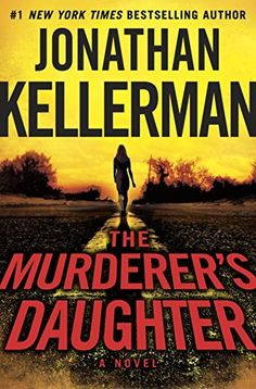 The Murderer's Daughter: A Novel by Jonathan Kellerman, http://www.amazon.com/dp/B00MZWA65K/ref=cm_sw_r_pi_dp_XTwbvb1HV1HNA