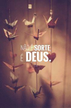 Tudo o que temos ou somos não é por sorte e nunca foi. É pela Graça divina, pois se não fosse por Deus não estaríamos aqui. >> Eu Sou Evangélica / Eu Sou Evangélico