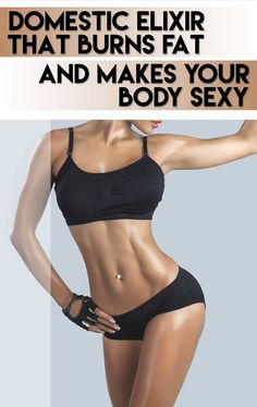 Domestic Elixir That Burns Fat And Makes Your Body Sexy - Body Finest Weight Loss Tips, Lose Weight, Health And Wellness, Health Fitness, Natural Health Remedies, Gym Girls, Sexy Body, Excercise, Healthy Weight