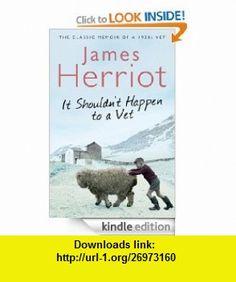 It Shouldnt Happen to a Vet eBook James Herriot ,   ,  , ASIN: B008FP2EKG , tutorials , pdf , ebook , torrent , downloads , rapidshare , filesonic , hotfile , megaupload , fileserve