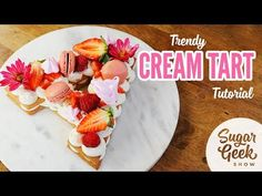 Cream Tart Tutorial – Sugar Geek Show