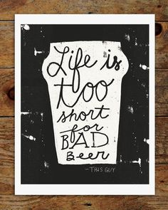 Life is too short for bad beer | art print by OliverTowne | beer quote | kitchen decor