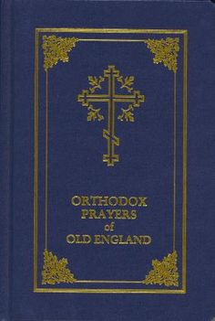 wondering if this is worth a look ...                   Orthodox Prayers of Old England, edited by Fr. Aidan Keller    Third Edition. This is a traditional Western Rite Prayer Book for Orthodox Christians, in English translation, with a strong pre-Schism orientation.