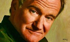 Robin Williams July 21, 1951 to August 11, 2014 Artist:  Don Biggs