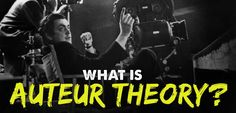 """Auteur Theory is a way of looking at films that state that the director is the """"author"""" of a film. The Auteur theory argues that a film is a reflection of.."""