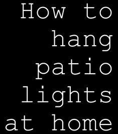 Incredible ways to hang patio lights!