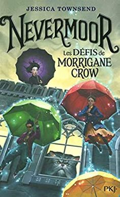 Nevermoor - tome 01 : Les défis de Morrigane Crow (1): Amazon.fr: TOWNSEND, Jessica, LÊ, Juliette, CHAPMAN, Isabelle: Livres The Four Loves, This Is My Story, Recorded Books, Still Love You, Friends Show, Smile Because, What To Read, Tell The Truth, Crow