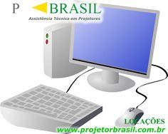 :: ASSISTÊNCIA TÉCNICA PROJETOR BRASIL ::: Aluguel de Computador ! - PROJETOR BRASIL LOCAÇÕES...
