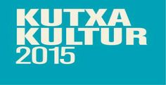 KUTXA KULTUR FESTIBALA 2015 CARTEL HORARIOS ENTRADAS