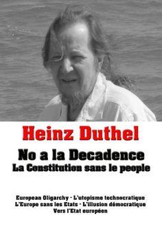 Heinz Duthel: No a la Decadence: La Constitution sans le people (French Edition) by Heinz Duthel, http://www.amazon.com/dp/B00JZOMTLK/ref=cm_sw_r_pi_dp_8N7Vtb0NB63SY