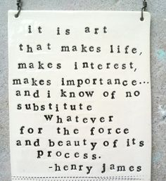 plaque henry james quote.  MADE TO ORDER