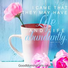 I came that they may have life and life abundantly