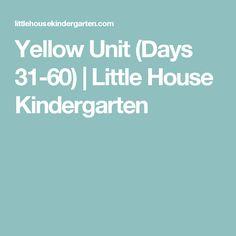Yellow Unit (Days 31-60) | Little House Kindergarten