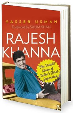 Rajesh Khanna - The Untold Story of India's First Superstar