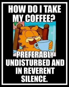 coffee memes This is a coffee meme featuring Garfield, How I like my coffee Happy Coffee, Good Morning Coffee, Coffee Is Life, I Love Coffee, My Coffee, Coffee Drinks, Coffee Talk, Starbucks Coffee, Coffee Pics