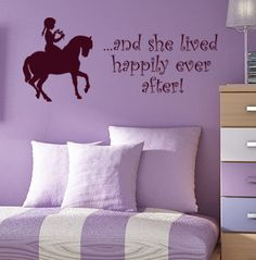 Girls Horse - And She Lived Happily Ever After - Vinyl Wall Decal - Painted Apperance  http://www.etsy.com/listing/91143438/girls-horse-and-she-lived-happily-ever