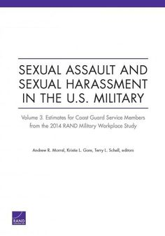 Sexual Assault and Sexual Harassment in the U.S. Military: Estimates for Coast Guard Service Members from the 201...