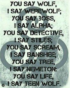I say TEEN WOLF♥