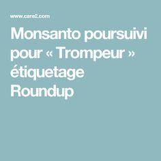 Monsanto poursuivi pour « Trompeur » étiquetage Roundup