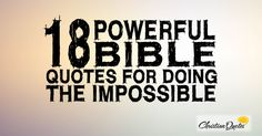18 Powerful Bible Quotes for Doing the Impossible