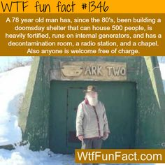Ark Two shelter  MORE OF WTF FUN FACTS are coming HERE  people, education and fun facts