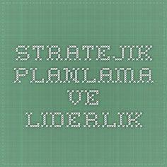 Stratejik Planlama ve Liderlik