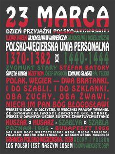23 marca Dzień Przyjaźni Polsko-Węgierskiej. Ważny dzień dla części Polaków i Węgrów. Przyjaźń polsko-węgierska jest ponad tysiącletnia i wciąż żywa. Położenie geopolityczne Polski i Węgier i wspólny wróg (Cesarstwo Rzymskie) przyczyniły się do naszej współpracy. A to przerodziło się w przyjaźń. Do dziś mamy wspólne powiedzenie: Polak, Węgier — dwa bratanki, i do szabli, i do szklanki (...).