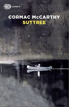 Suttree by C. McCarthy