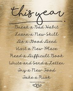New Years Resolution Printable. Use this as inspiration Write your own! New Year Goals, New Year New Me, Positive Quotes, Motivational Quotes, Inspirational Quotes, Quotes To Live By, Life Quotes, Poem Quotes, Guter Rat