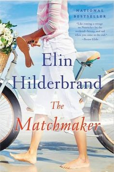 Great deals on The Matchmaker by Elin Hilderbrand. Limited-time free and discounted ebook deals for The Matchmaker and other great books. Great Books, New Books, Books To Read, Amazing Books, Elin Hilderbrand Books, Mix And Match Family, Finding Love Again, Thing 1, Beach Reading