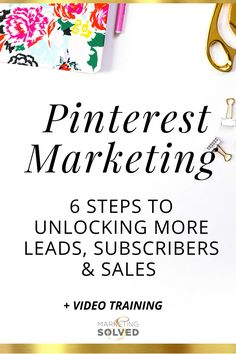 The ultimate in Pinterest Marketing! How to get more leads, more traffic, more subscribers, and more sales for your business using Pinterest. This video training will show you the step by step process. (Opt In Required) Marketing Solved
