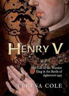 Henry V: The Life of the Warrior King & the Battle of Agincourt 1415 (Paperback)