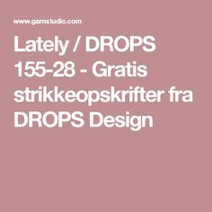 Lately / DROPS 155-28 - Gratis strikkeopskrifter fra DROPS Design