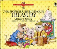 The Christopher Churchmouse Treasury (Christopher Churchmouse Classics): Barbara Davoll, Dennis Hockerman....My kids class love these stories!