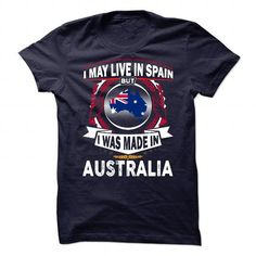 I May Live In Spain But I Was Made In Australia (2016) - #hooded sweatshirt dress #free t shirt. WANT THIS => https://www.sunfrog.com/LifeStyle/I-May-Live-In-Spain-But-I-Was-Made-In-Australia-2016.html?id=60505