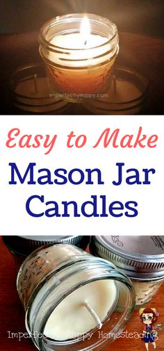 Easy to Make DIY Mason Jar Candles. diy mason jar DIY Mason Jar Candles - the Imperfectly Happy home Mason Jar Candles, Beeswax Candles, Diy Candles, Scented Candles, Candels, Advent Candles, Wine Bottle Crafts, Mason Jar Crafts, Mason Jar Diy